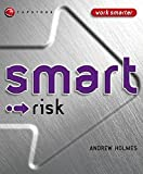 Smart Risk (Smart Things to Know About (Stay Smart!) Series)