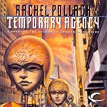 Temporary Agency | Rachel Pollack