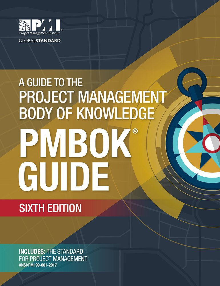 A Guide to the Project Management Body of Knowledge (PMBOK® Guide)-Sixth Edition by Project Management Institute
