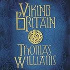 Viking Britain: An Exploration Hörbuch von Tom Williams Gesprochen von: Richard Trinder