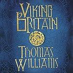 Viking Britain: An Exploration | Tom Williams