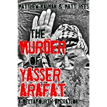 The Murder of Yasser Arafat (DeltaFourth Operations Book 1)