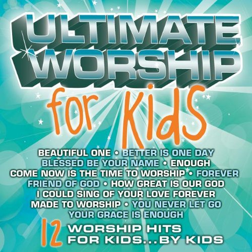 Ultimate Worship for Kids by Word Entertainment