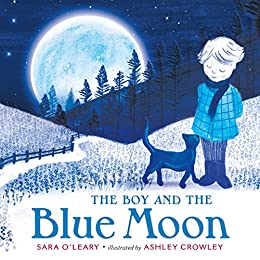 The Boy and the Blue Moon by [O'Leary, Sara]