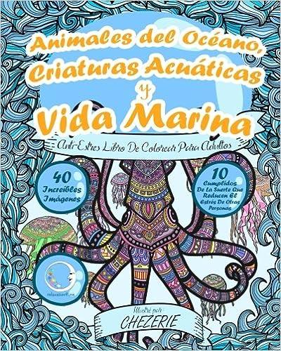 Anti-estres Libro De Colorear Para Adultos: Animales Del Océano, Criaturas Acuáticas Y Vida Marina Descargar Epub Ahora