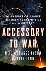 New York Times Bestseller An exploration of the age-old complicity between skywatchers and warfighters, from the best-selling author of Astrophysics for People in a Hurry.              In this fascinating foray into the centur...