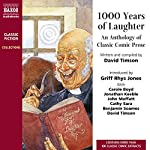 1,000 Years of Laughter: An Anthology of Classic Comic Prose | Compiled by David Timson