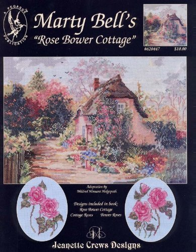 Cottage Marty Bell (Pegasus Originals Rose Bower by Marty Bell Cottage Counted Cross Stitch Leaflet)