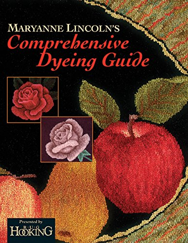 (Maryanne Lincoln's Comprehensive Dyeing Guide )