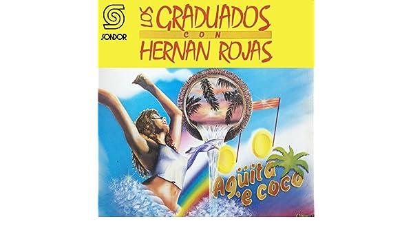 Agüita ´e Coco by Los Graduados Uruguay & Hernán Rojas on Amazon Music - Amazon.com