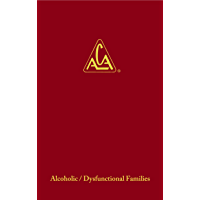 ADULT CHILDREN OF ALCOHOLICS/DYSFUNCTIONAL FAMILIES (English Edition)