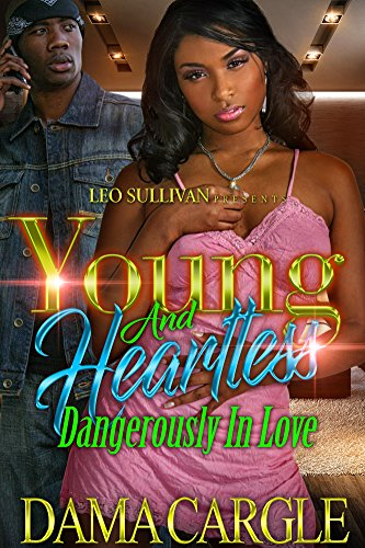 Young and Heartless: Dangerously in Love