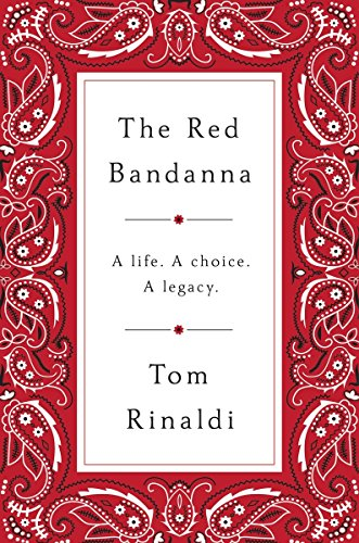 The Red Bandanna: A life, A Choice, A - Central York New Valley