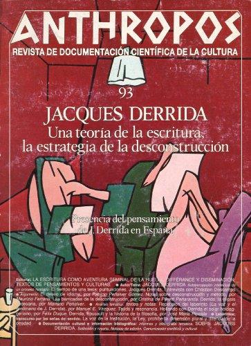 Jacques Derrida. Una teoría de la escritura, la estrategia de la desconstrucción (Spanish Edition)