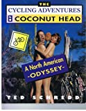 Cycling Adventures of Coconut Head, Ted Schredd, 1551103982