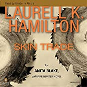 Skin Trade: Anita Blake, Vampire Hunter: Book 17 | Laurell K. Hamilton