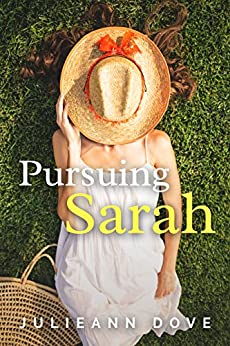 Pursuing Sarah (Sarah Series Book 2) by [Dove, Julieann]