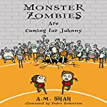 Monster Zombies Are Coming for Johnny | A.M. Shah