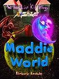Maddie World (The Three Lost Kids Book 3)