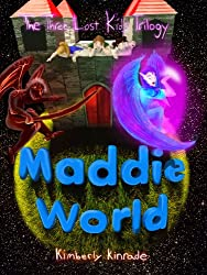 Maddie World (The Three Lost Kids Book 3)
