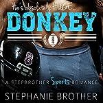 Donkey: A Stepbrother Sports Romance | Stephanie Brother
