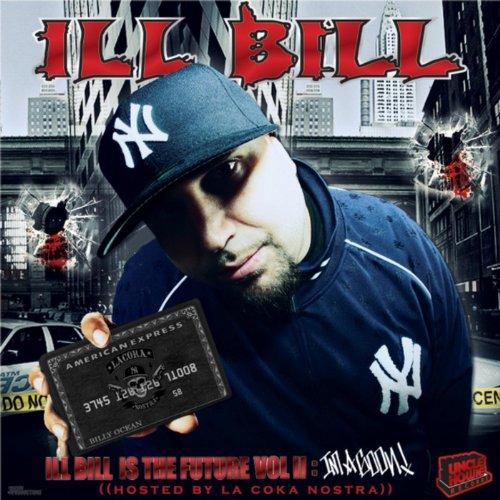 Ill Bill Is The Future Vol. 2 ...