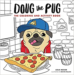 Doug The Pug The Coloring And Activity Book Leslie Mosier