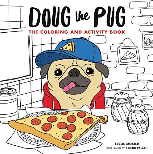 Doug The Pug The Coloring And Activity Book Leslie Mosier Pug Coloring Pages
