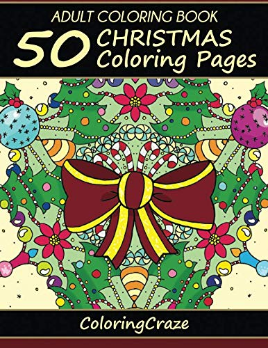 Adult Coloring Book: 50 Christmas Coloring Pages (Christmas Collection) (Volume 1) (Pages Intricate Christmas Coloring)