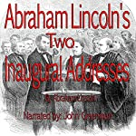 Abraham Lincoln's Two Inaugural Addresses | Abraham Lincoln