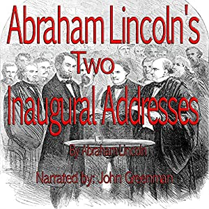 Abraham Lincoln's Two Inaugural Addresses Audiobook