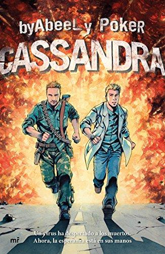 Cassandra: Un virus ha despertado a los muertos. Ahora, la esperanza está en sus manos