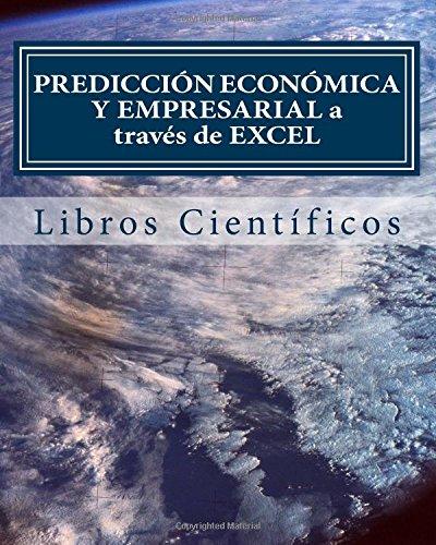 Descargar Libro PredicciÓn EconÓmica Y Empresarial A Través De Excel Libros Científicos