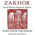 Zakhor: Jewish History and Jewish Memory (The Samuel and Althea Stroum Lectures in Jewish Studies) Audiobook by Yosef Hayim Yerushalmi Narrated by Aze Fellner