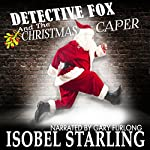 Detective Fox and the Christmas Caper: Dick and the Sidekick, Book 1 | Isobel Starling