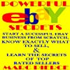 Powerful eBay Secrets: Start a Successful eBay Business from Scratch