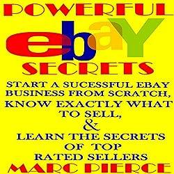 Powerful eBay Secrets: Start a Successful eBay Business from Scratch