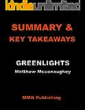 SUMMARY & KEY TAKEAWAYS: GREENLIGHTS By Matthew McConaughey