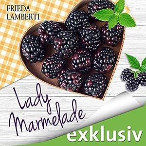 Lady Marmelade: Ferien bei Madame Confiture (Lady Marmelade 3) Hörbuch