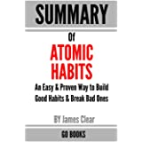 Summary of Atomic Habits: An Easy & Proven Way to Build Good Habits & Break Bad Ones by: James Clear | a Go BOOKS Summary Gui