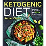 Ketogenic Diet: A Practical Guide to Keto with 2000+ Simple Recipes (LCHF Essentials)