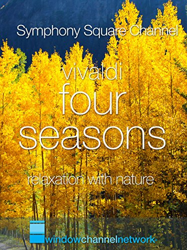 Vivaldi Four Seasons, Relaxation with Nature