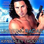 Under the Radar | Kimberley Troutte