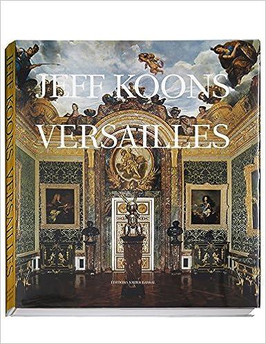 Jeff Koons Versailles Jean Pierre Criqui Edouard Papet Jeff