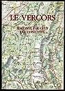 Le Vercors par Association nationale des pionniers et combattants volontaires du maquis du Vercors
