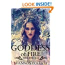 Goddess of Fire: Fire and Ice (The Elemental Shorts Series Book 5)