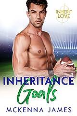 Inheritance Goals: A Sports Romance Kindle Edition