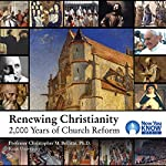 Renewing Christianity: 2,000 Years of Church Reform | Prof. Christopher M. Bellitto PhD