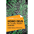 A Joosr Guide to... Homo Deus by Yuval Noah Harari: A Brief History of Tomorrow