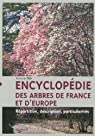 Encyclopédie des arbres de France et d'Europe : Répartition, description, particularités par Ticli